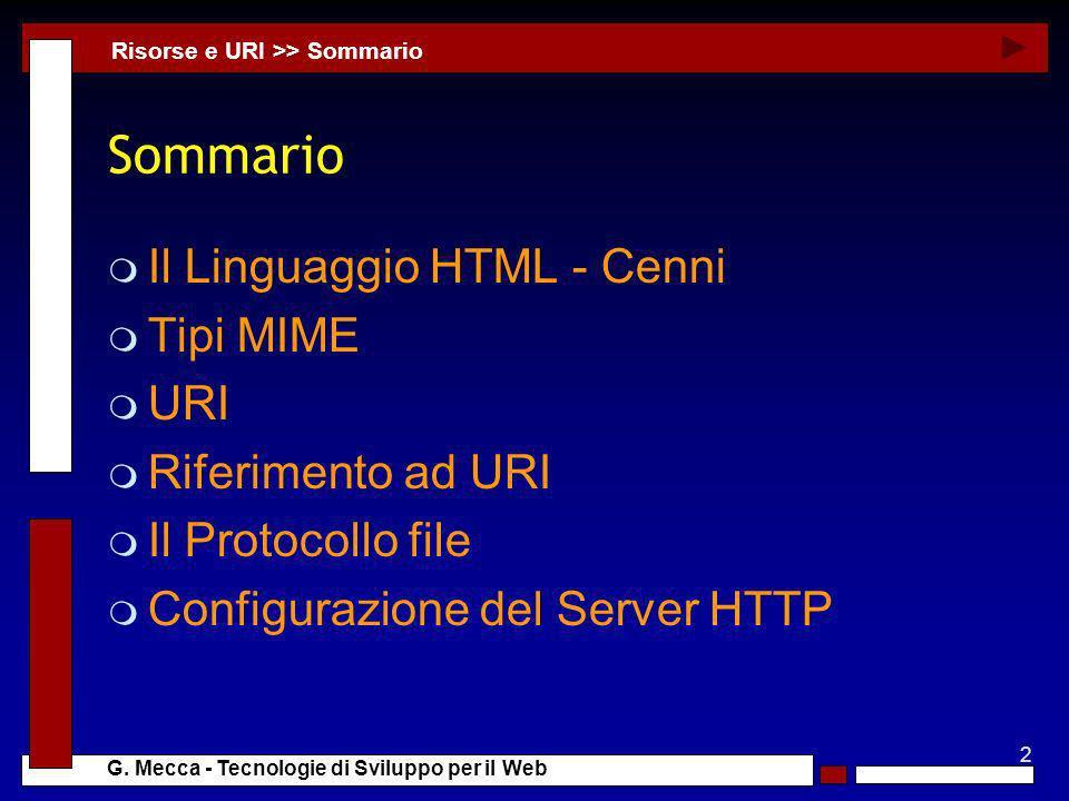 Sommario Il Linguaggio HTML - Cenni Tipi MIME URI Riferimento ad URI
