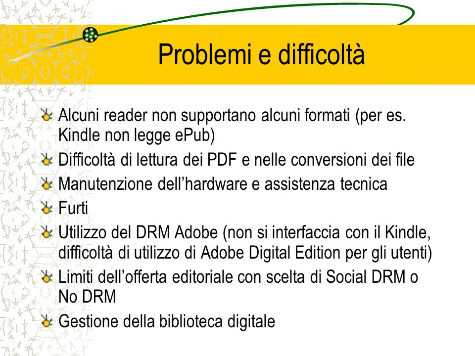 Problemi e difficoltà Alcuni reader non supportano alcuni formati (per es. Kindle non legge ePub)