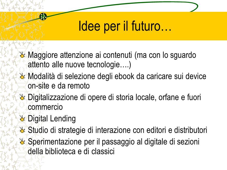 Idee per il futuro… Maggiore attenzione ai contenuti (ma con lo sguardo attento alle nuove tecnologie….)