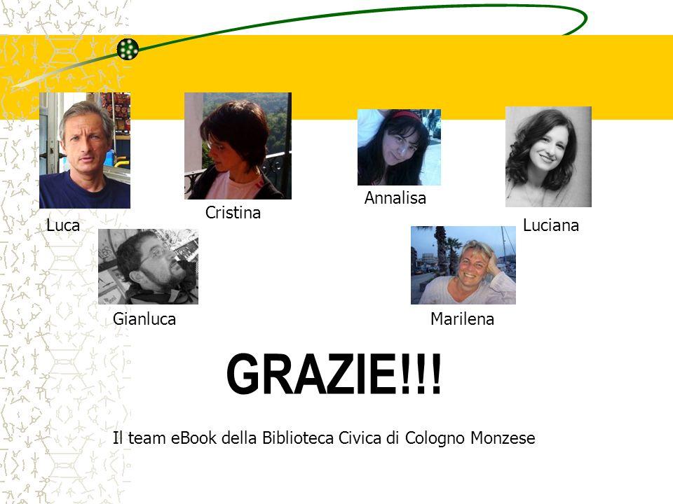GRAZIE!!! Annalisa Cristina Luca Luciana Gianluca Marilena