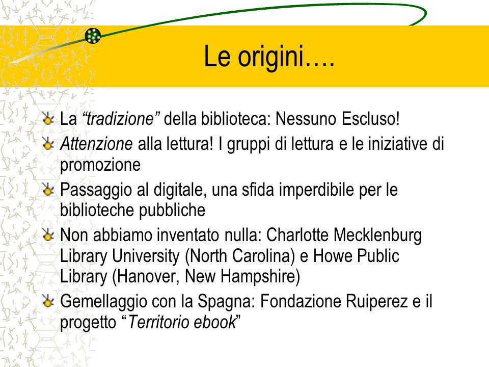 Le origini…. La tradizione della biblioteca: Nessuno Escluso!