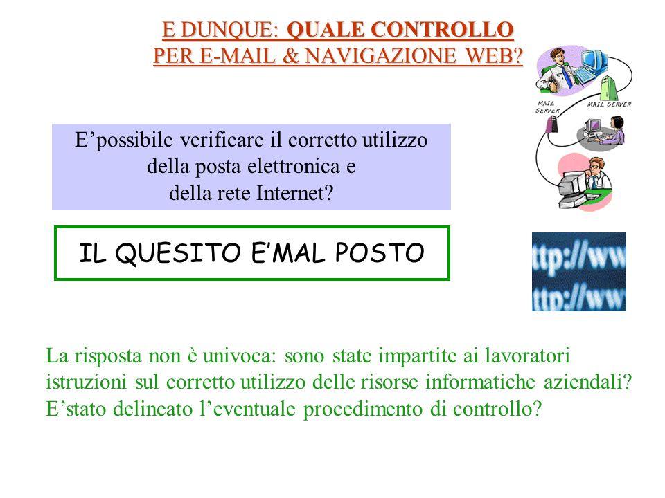 E DUNQUE: QUALE CONTROLLO PER E-MAIL & NAVIGAZIONE WEB