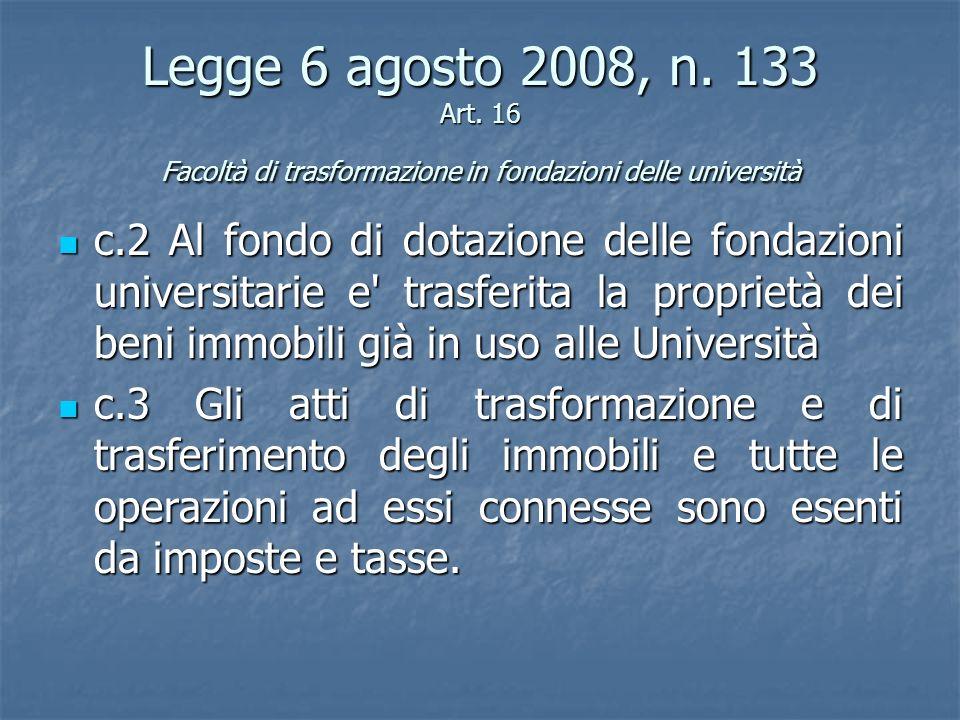 Legge 6 agosto 2008, n. 133 Art. 16 Facoltà di trasformazione in fondazioni delle università