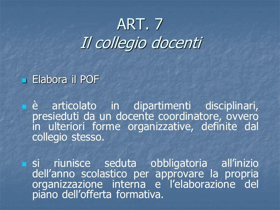 ART. 7 Il collegio docenti
