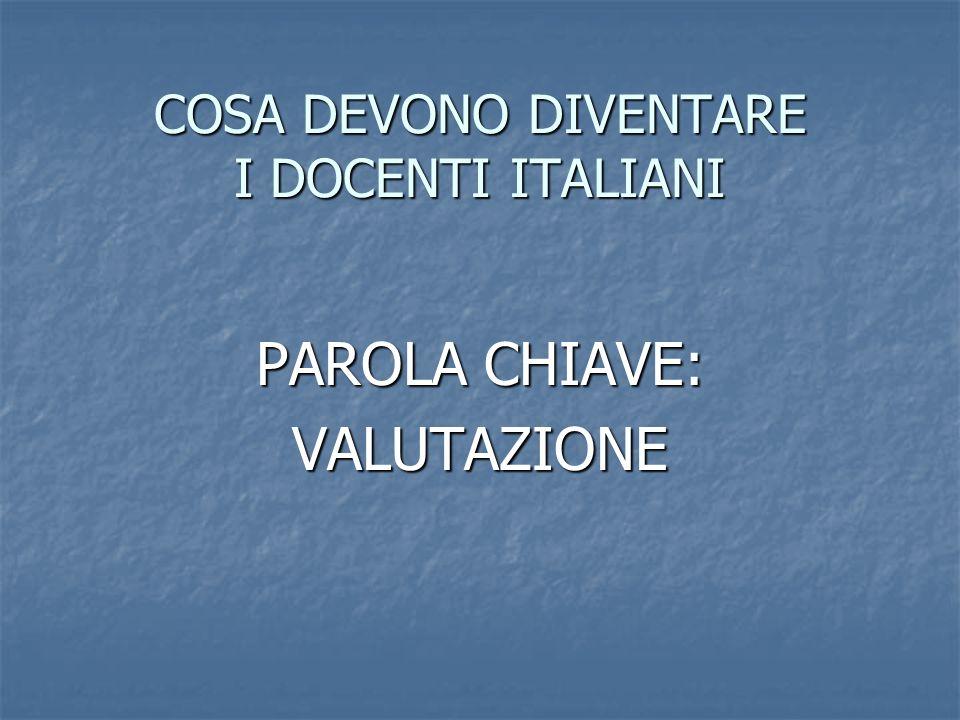 COSA DEVONO DIVENTARE I DOCENTI ITALIANI