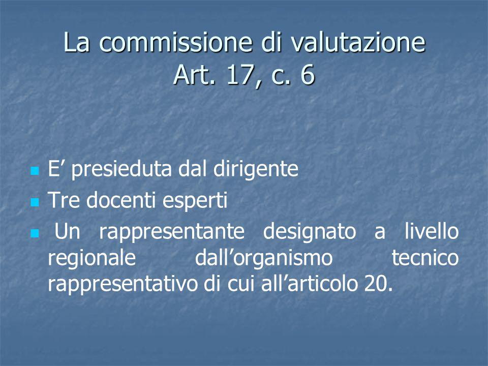 La commissione di valutazione Art. 17, c. 6