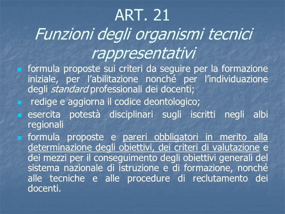 ART. 21 Funzioni degli organismi tecnici rappresentativi