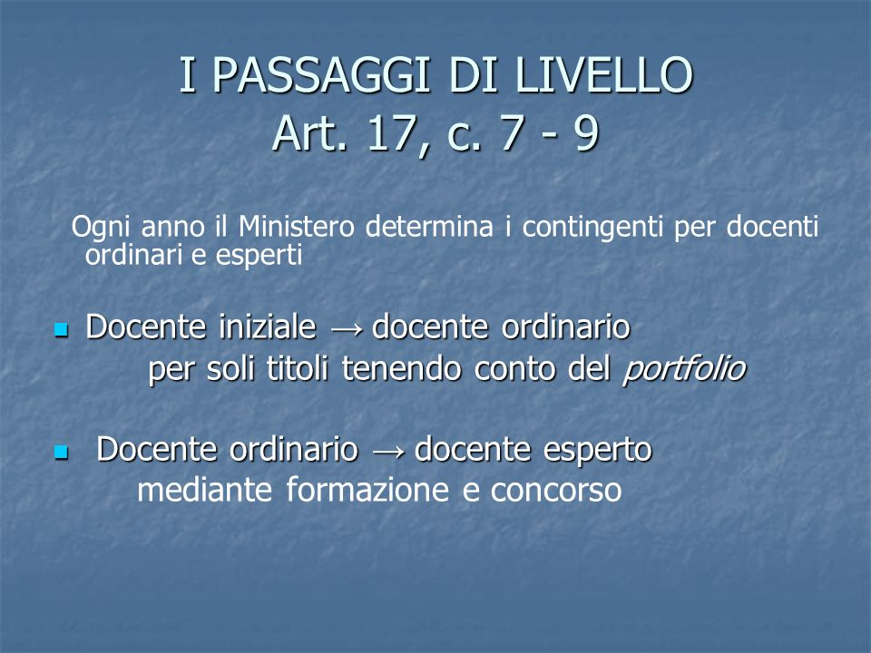 I PASSAGGI DI LIVELLO Art. 17, c. 7 - 9