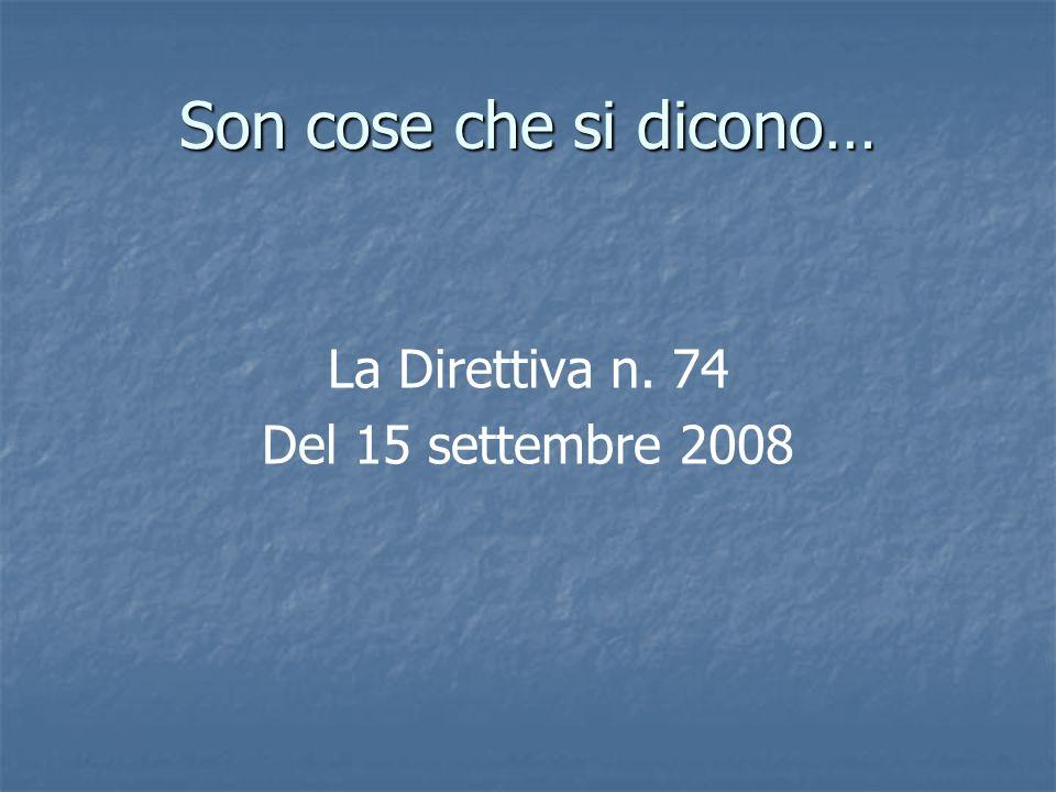 Son cose che si dicono… La Direttiva n. 74 Del 15 settembre 2008