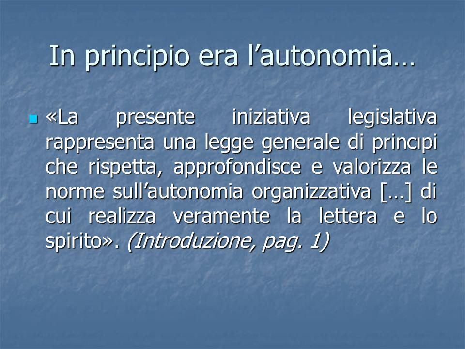 In principio era l'autonomia…