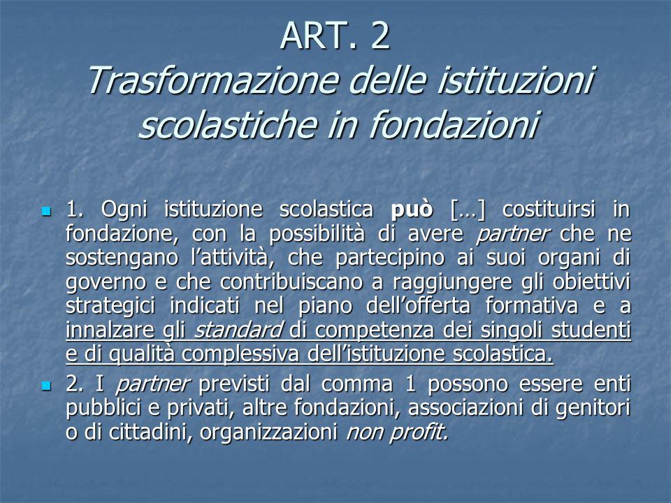 ART. 2 Trasformazione delle istituzioni scolastiche in fondazioni