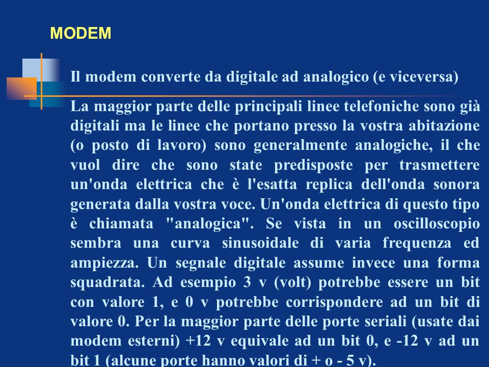 MODEMIl modem converte da digitale ad analogico (e viceversa)