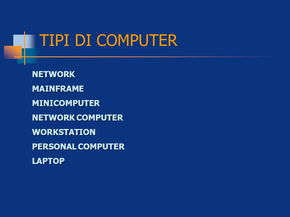TIPI DI COMPUTER NETWORK MAINFRAME MINICOMPUTER NETWORK COMPUTER