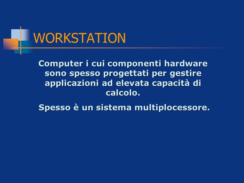 Spesso è un sistema multiplocessore.