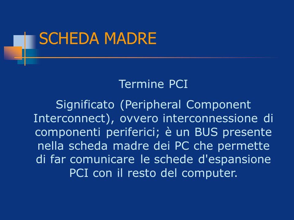 SCHEDA MADRE Termine PCI