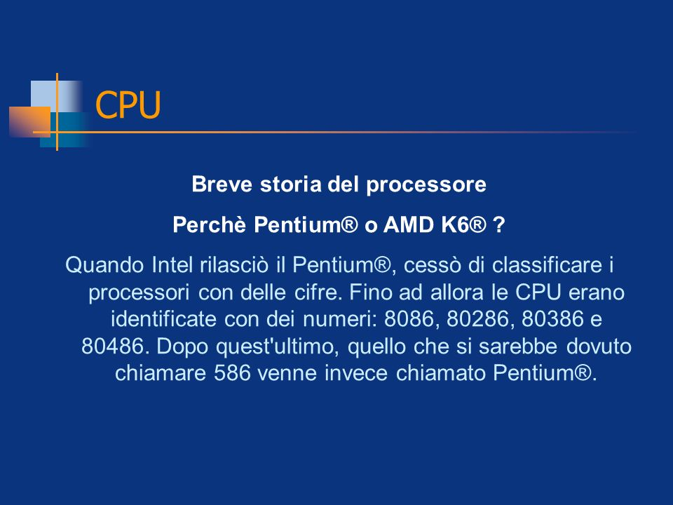 Breve storia del processore Perchè Pentium® o AMD K6®