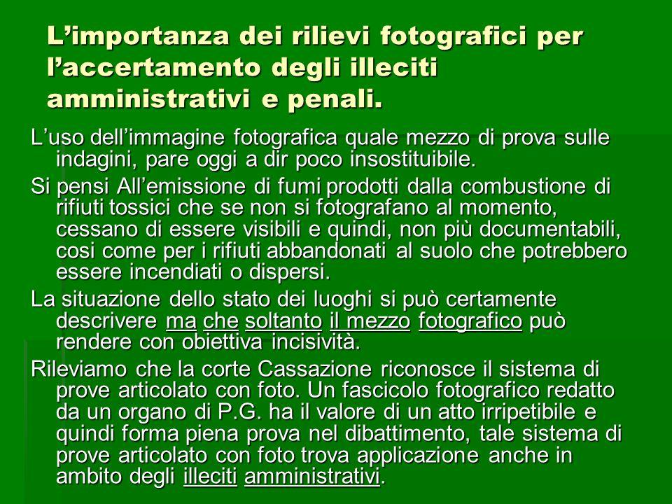 L'importanza dei rilievi fotografici per l'accertamento degli illeciti amministrativi e penali.
