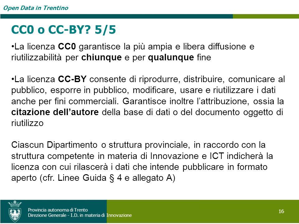 Open Data in Trentino 16. Provincia autonoma di Trento. Direzione Generale - I.D. in materia di Innovazione.