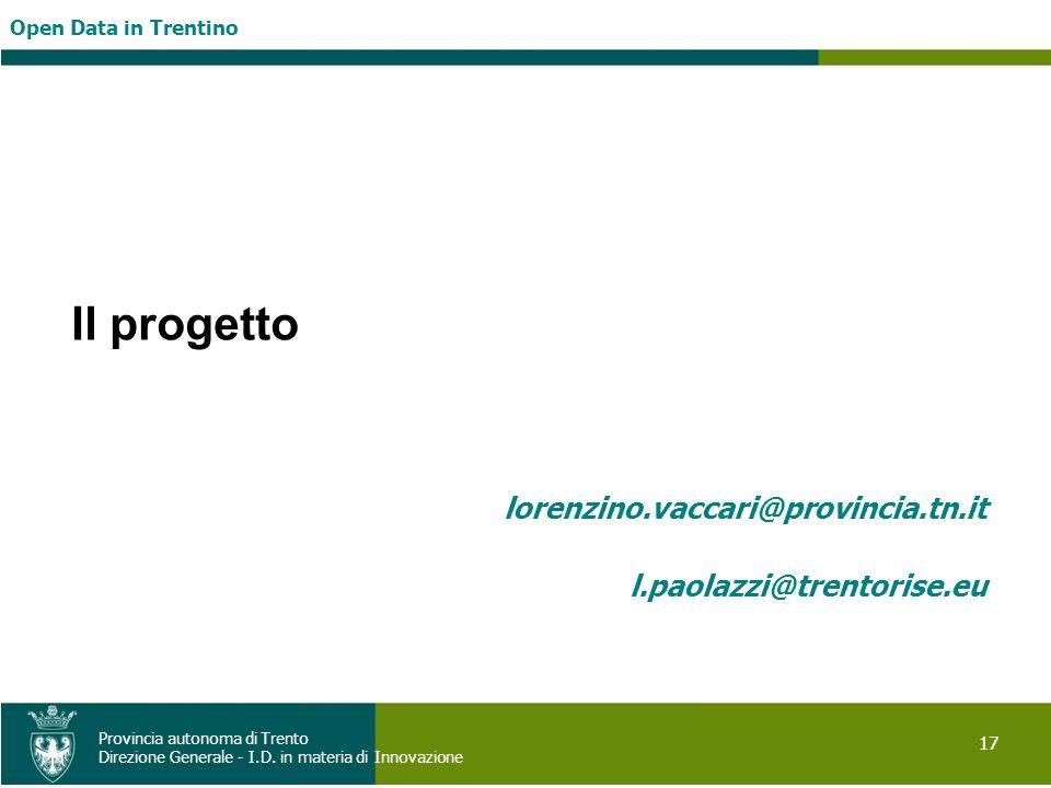Il progetto lorenzino.vaccari@provincia.tn.it l.paolazzi@trentorise.eu