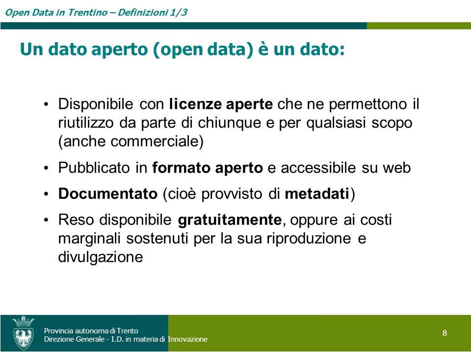 Un dato aperto (open data) è un dato: