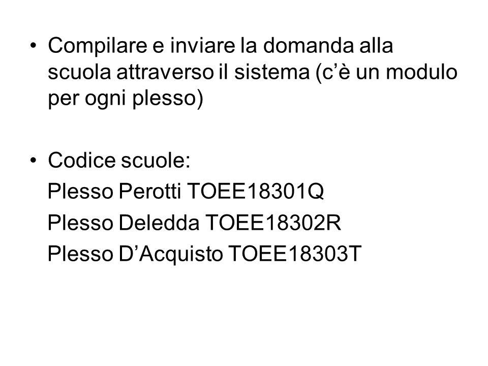Compilare e inviare la domanda alla scuola attraverso il sistema (c'è un modulo per ogni plesso)