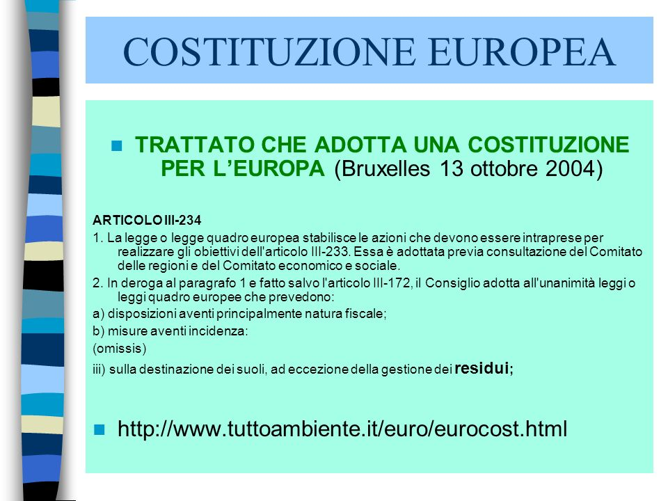 COSTITUZIONE EUROPEA TRATTATO CHE ADOTTA UNA COSTITUZIONE PER L'EUROPA (Bruxelles 13 ottobre 2004) ARTICOLO III-234.