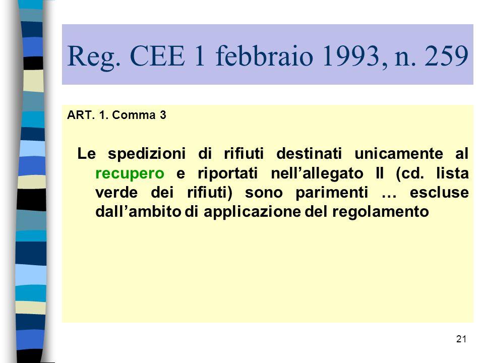 Reg. CEE 1 febbraio 1993, n. 259 ART. 1. Comma 3