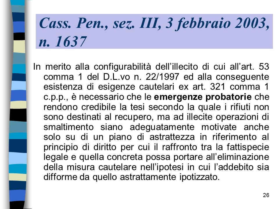 Cass. Pen., sez. III, 3 febbraio 2003, n. 1637
