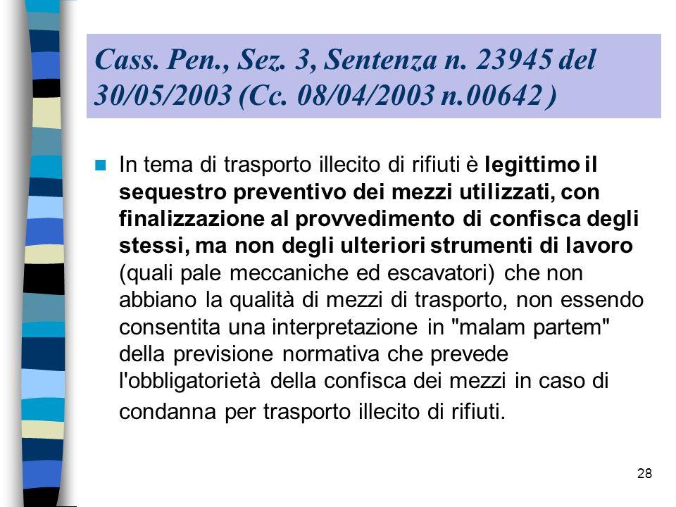 Cass. Pen., Sez. 3, Sentenza n. 23945 del 30/05/2003 (Cc. 08/04/2003 n.00642 )