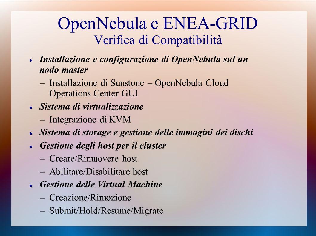 OpenNebula e ENEA-GRID Verifica di Compatibilità