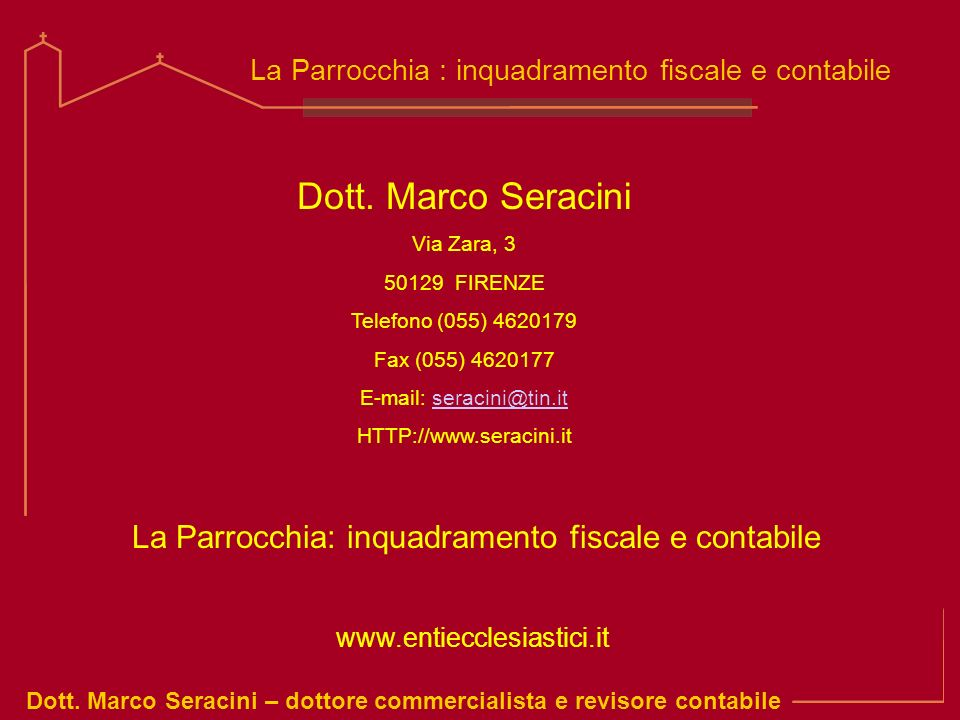 Dott. Marco Seracini La Parrocchia: inquadramento fiscale e contabile
