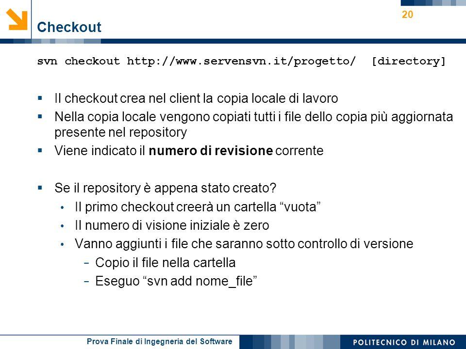 Checkout Il checkout crea nel client la copia locale di lavoro