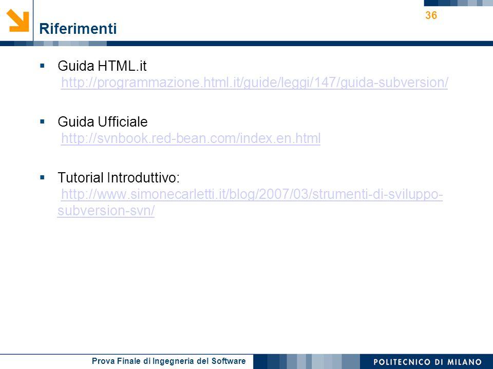Riferimenti Guida HTML.it http://programmazione.html.it/guide/leggi/147/guida-subversion/