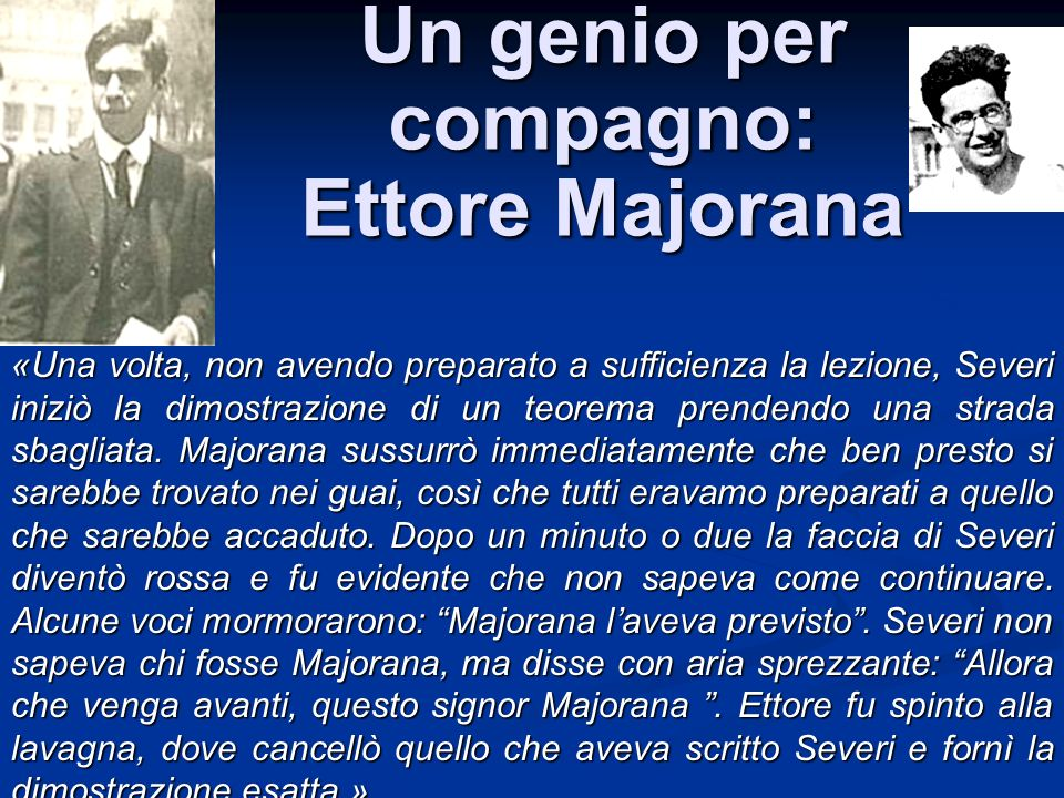 Un genio per compagno: Ettore Majorana