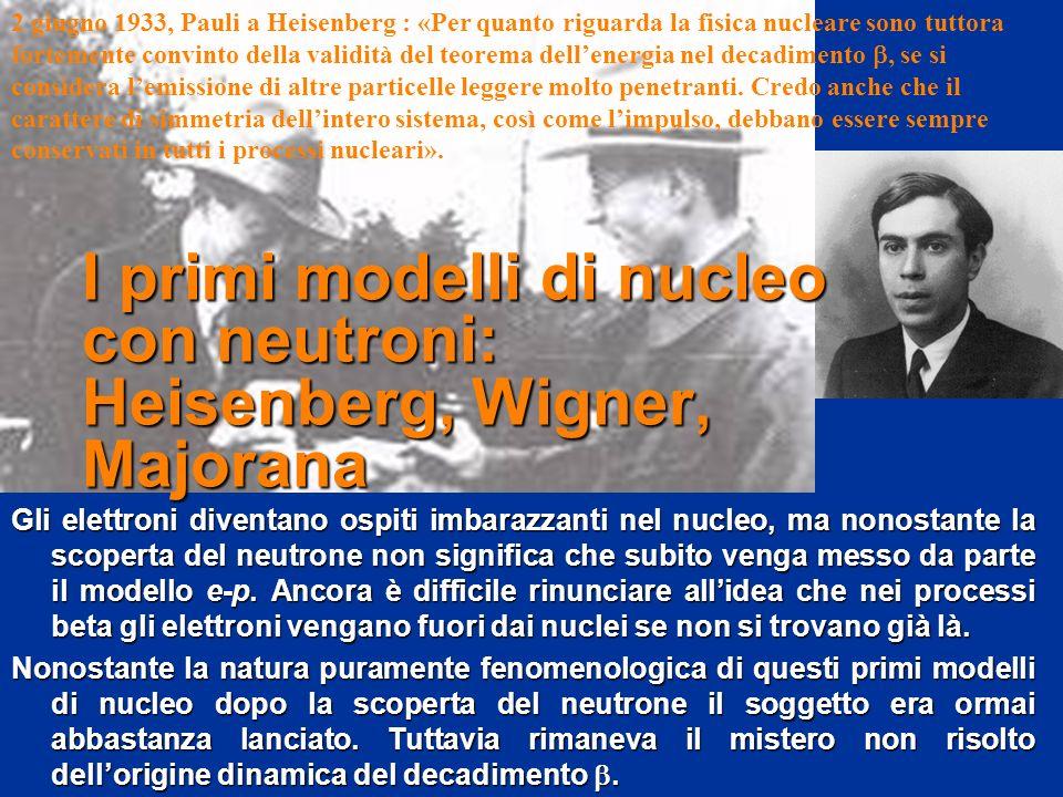 I primi modelli di nucleo con neutroni: Heisenberg, Wigner, Majorana