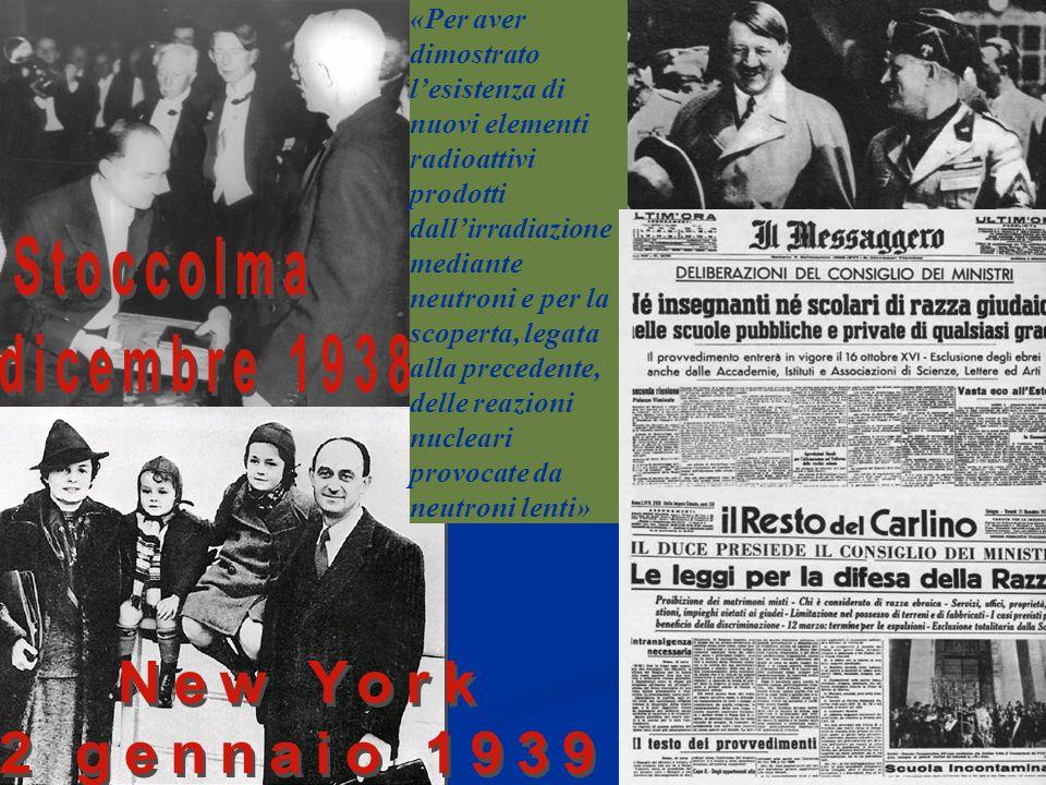 Stoccolma 10 dicembre 1938 New York 2 gennaio 1939