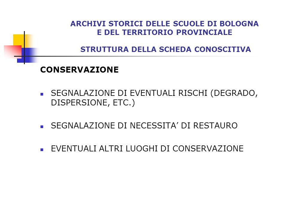 SEGNALAZIONE DI EVENTUALI RISCHI (DEGRADO, DISPERSIONE, ETC.)