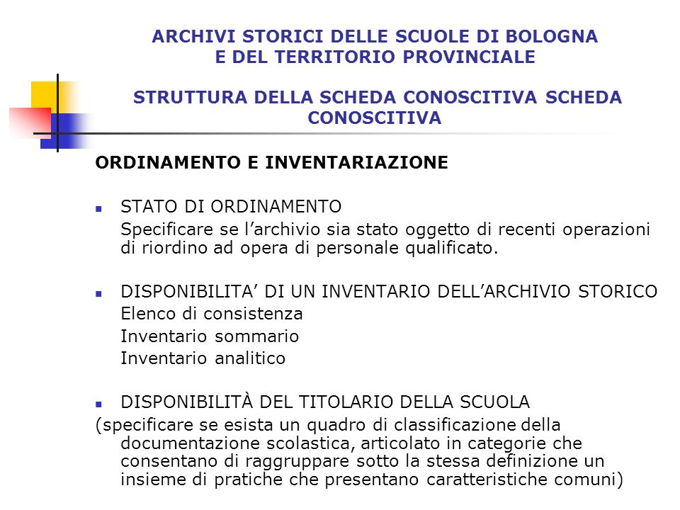 ARCHIVI STORICI DELLE SCUOLE DI BOLOGNA E DEL TERRITORIO PROVINCIALE STRUTTURA DELLA SCHEDA CONOSCITIVA SCHEDA CONOSCITIVA