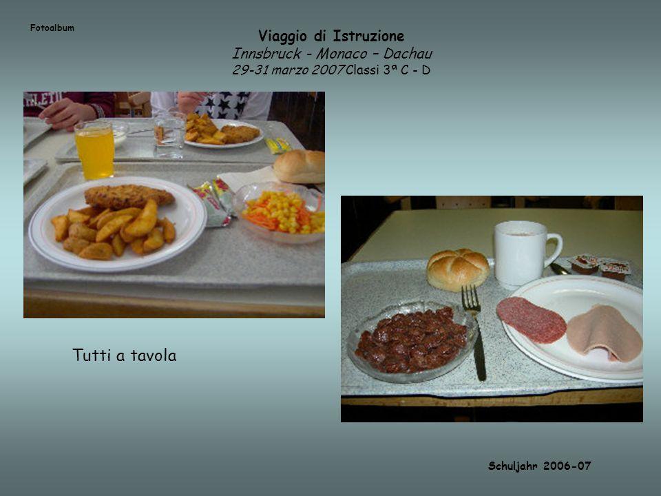 Fotoalbum Viaggio di Istruzione Innsbruck - Monaco – Dachau 29-31 marzo 2007 Classi 3ª C - D. Tutti a tavola.
