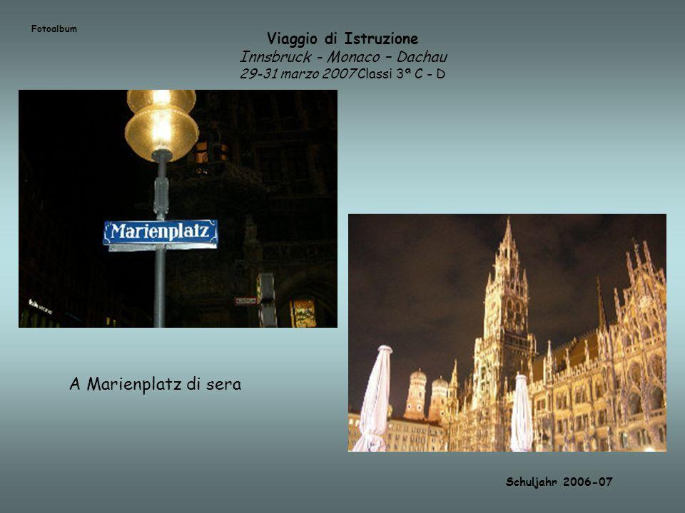 Fotoalbum Viaggio di Istruzione Innsbruck - Monaco – Dachau 29-31 marzo 2007 Classi 3ª C - D. A Marienplatz di sera.