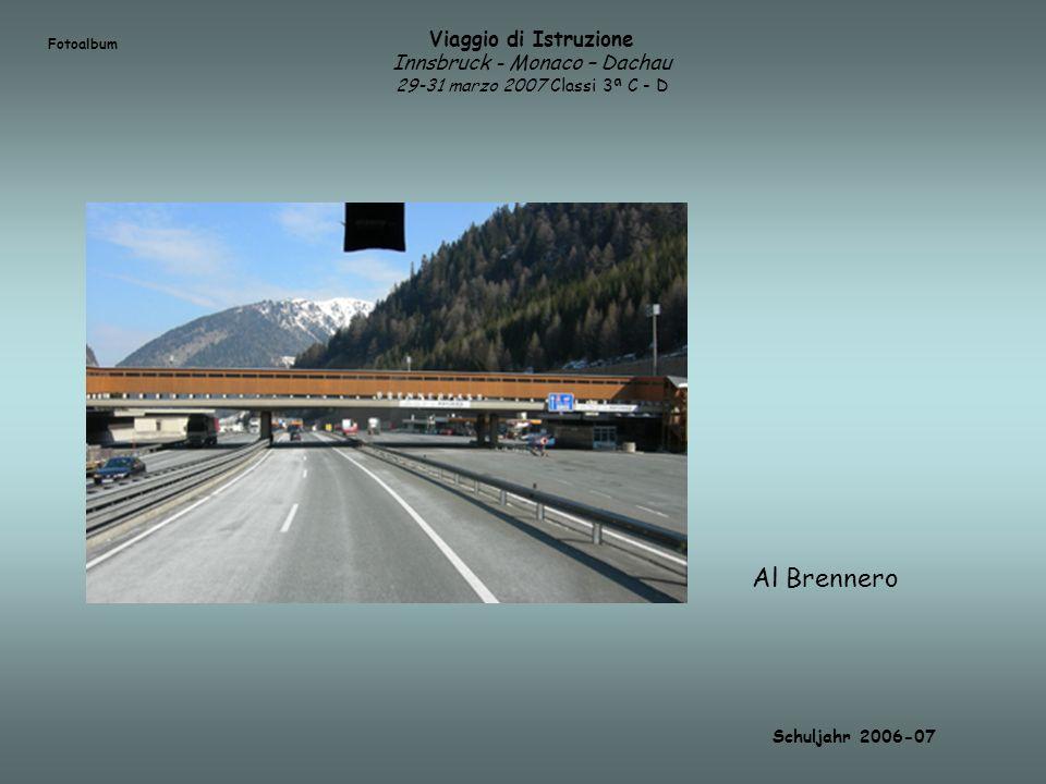 Viaggio di Istruzione Innsbruck - Monaco – Dachau 29-31 marzo 2007 Classi 3ª C - D