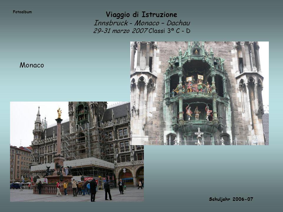 Fotoalbum Viaggio di Istruzione Innsbruck - Monaco – Dachau 29-31 marzo 2007 Classi 3ª C - D. Monaco.