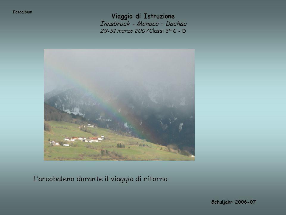 L'arcobaleno durante il viaggio di ritorno