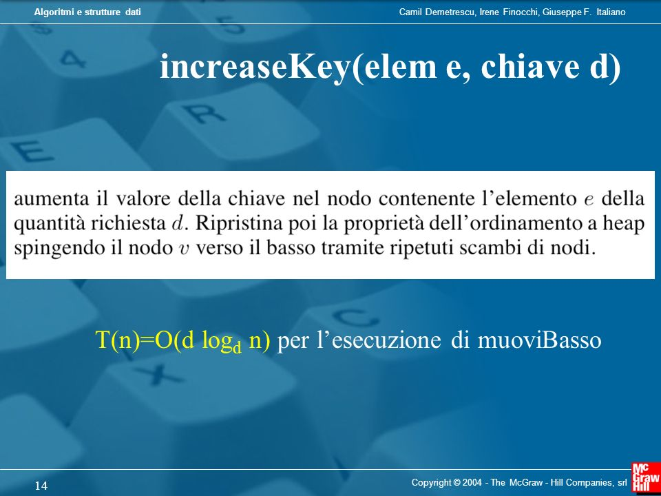 increaseKey(elem e, chiave d)