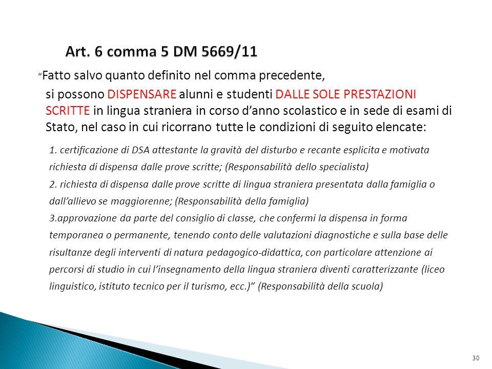Art. 6 comma 5 DM 5669/11 Fatto salvo quanto definito nel comma precedente,