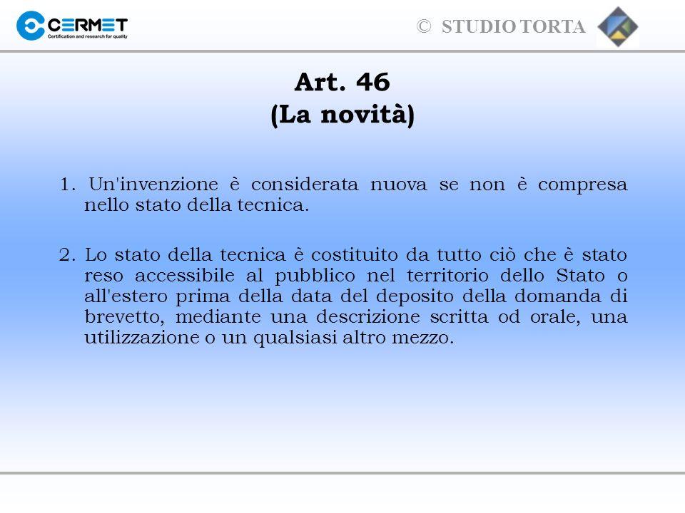 Art. 46 (La novità) 1. Un invenzione è considerata nuova se non è compresa nello stato della tecnica.