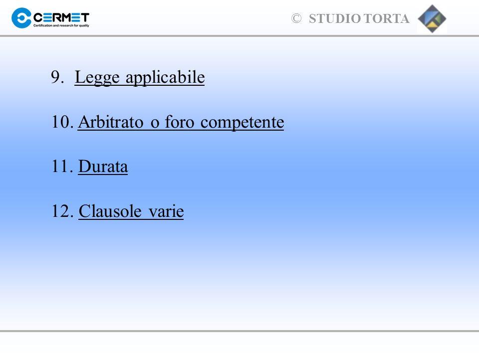 Legge applicabile 10. Arbitrato o foro competente 11. Durata 12. Clausole varie