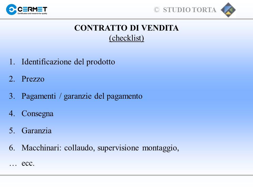 CONTRATTO DI VENDITA(checklist) 1. Identificazione del prodotto. 2. Prezzo. 3. Pagamenti / garanzie del pagamento.