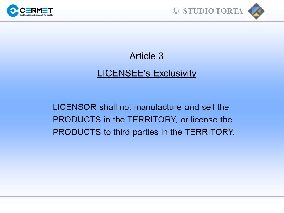 LICENSEE s Exclusivity