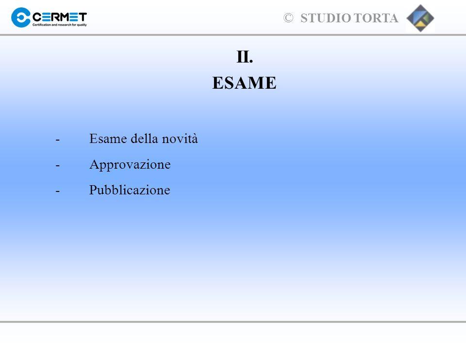 II. ESAME - Esame della novità - Approvazione - Pubblicazione